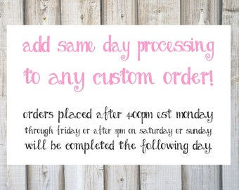 SAME DAY PROCESSING - Rush Orders - Add On to Custom Printables and Invitations