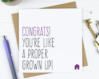 Funny new home card, New house card, Housewarming gift, First house gift, Moving card, Congrats you're like a proper grown up