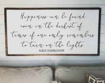 Happiness Can Be Found Dumbledore Quote  | Framed Wood Sign | Harry Potter Quote |  Wood Signs | Wall Decor | Wall Art | 24x48 Large Sign