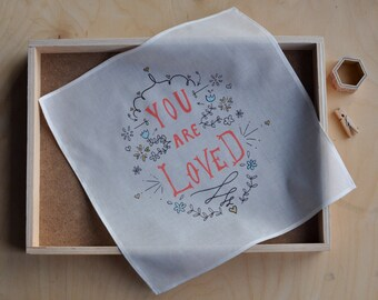 Ladies handkerchief You Are Loved Inspirational Organic Cotton Hankie