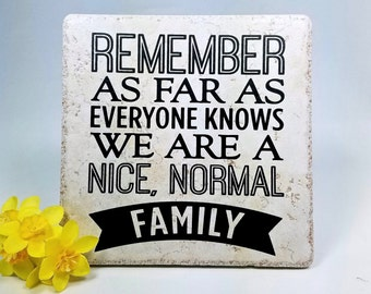 Remember, as far as everyone knows . . . - family saying, quote, 6 x 6 tile with stand, gift