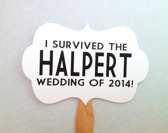 I Survived the (Last Name) Wedding Sign - Wedding Photo Booth Props - Wedding Photobooth Props - Wedding Photobooth Signs