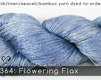 DtO 364: Flowering Flax (an Arsenic Sister) on Silk/Linen/Seacell/Bamboo Yarn Custom Dyed-to-Order