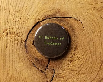 "Button of Coolness (1-1/4"" Pinback Button)"