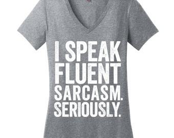 I Speak Fluent Sarcasm Shirt Sarcastic Shirts for Women V Neck T Shirts V Neck Tshirts for Women Sarcastic Tshirt Sarcastic T Shirts for Her