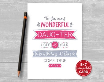 """Printable Birthday Card For Daughter - To The Most Wonderful Daughter Hope Your Birthday Wishes Come True - 5""""x7""""- Plus Printable Envelope"""