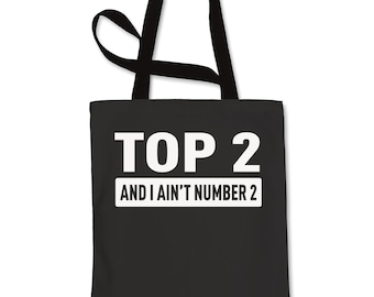Top 2 and I Ain't Number 2 Shopping Tote Bag