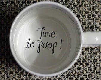 time  to poop Coffee Mug, surprize mug, Father, Bottom mug, hidden message, secret message, Funny, Cool, Coffe cup