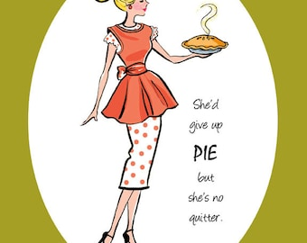 """PRINT - """"She'd Give Up Pie but She's No Quitter"""", whimsical prints, dining room art, quote prints, quotation, kitchen art, kitchen signs"""