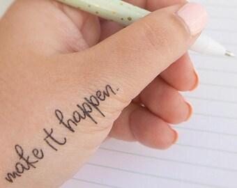 Make It Happen Tattoo - Temporary Tattoos - Inspirational Tattoo - Motivational Quote - Inspirational Gift - Positive Affirmation Mantra