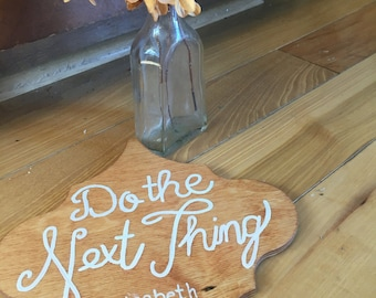 Inspiration Quote Sign - Do the Next Thing