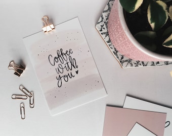 Postcard Print 'Coffee With You' || A6 Postcard | Coffee Date | Wall Collage | Gift for Friend