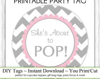 Instant Download - Gray and Pink Chevron She's About to Pop, Baby Shower Printable Party Tag, Cupcake Topper, DIY, You Print, You Cut