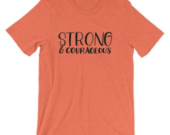 Strong and Courageous Unisex short sleeve t-shirt