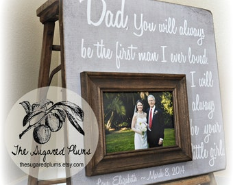 Personalized Father of the Bride Picture Frame, You Will Always Be The First Man I Ever Loved, 16x16 The Sugared Plums Frames