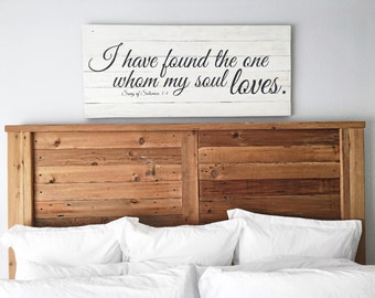 I have found the one whom my soul loves | Song of Solomon sign | Master bedroom wall decor| Huge Wall Art | Wedding sign | Reclaimed Wood