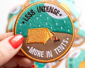 Less Intense, More In Tents Patch - camping patch - tent patch - outdoors gift -  outdoors patch - tent gift - adventure gift - camping gift
