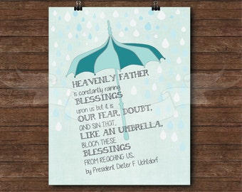 Heavenly  Father is constantly raining blessings upon us print, LDS quote by Dieter F. Uchtdorf