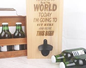 Wall mounted bottle opener 'tomorrow im going to rule the world'