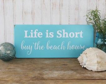 Beach House Sign Life is Short Buy the Beach House, Beach Decor, Summer Saying, Beach Cottage, Coastal Decor