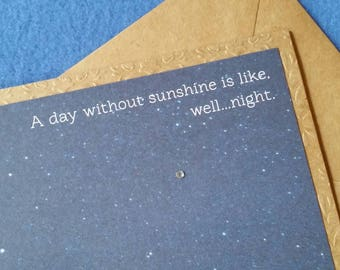 A day without sunshine is like, well... night - funny card, humorous card, Recycled Embossed Kraft Paper Blank Card, Greeting Card