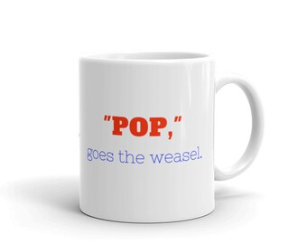 Pop, Goes the Weasel Mug