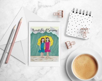 Friends for All Seasons, Inspirational Note card 2 Girls in Holding Umbrella in Rain, greeting card printed from whimsical drawing. NC129
