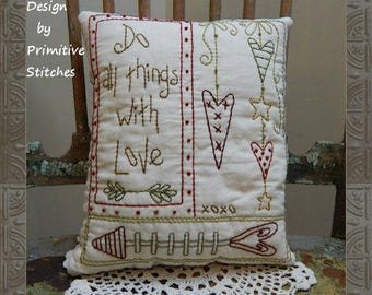 Do All Things With Love-Primitive Stitchery E-PATTERN-INSTANT DOWNLOAD
