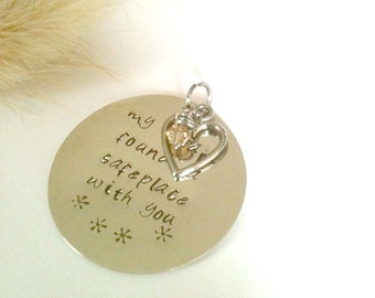 "Personalized Metal Stamped Pendant, Round Pendant, Handmade Pendant ""My Heart Found A Safeplace With You"""