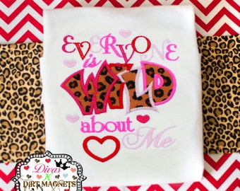 Valentine's Day Everyone is WILD About Me Embroidered Shirt - Valentine's Day Embroidered Shirt - Leopard Wild Valentine's Day Shirt