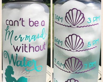 Cant be a mermaid without water bottle / Wide mouth water bottle / funny gym water bottle / water tracker /water reminder