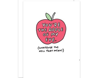 You're the apple of my eye Card