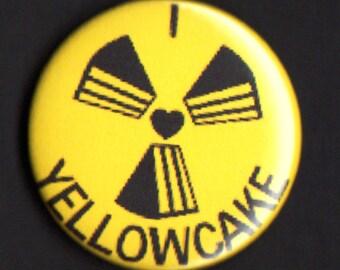I Heart Yellowcake - 1.75 inch Button