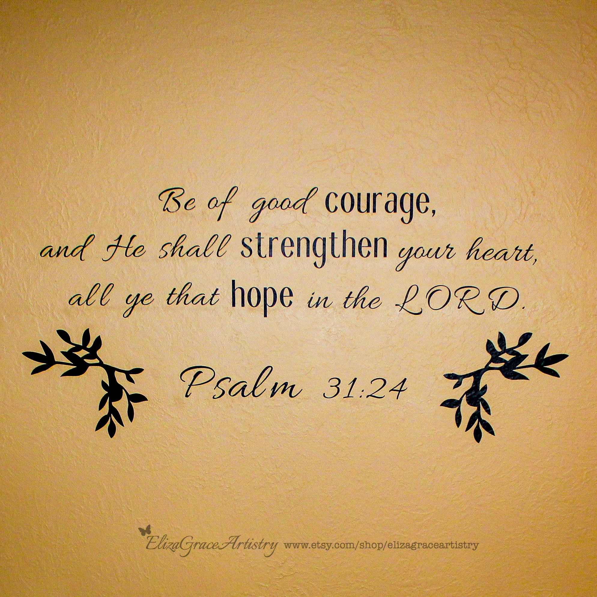 Wall Vinyl Decal Psalm 31:24 Bible verse quote scripture
