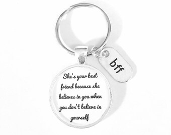 Best Friend Gift, Best Friend Keychain, She Believes In You When You Don't Believe In Yourself, BFF Christmas Gift Keychain