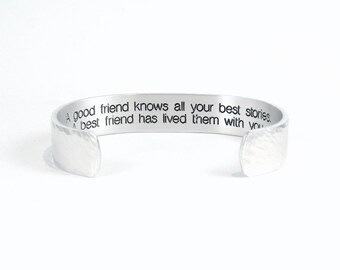 """Best Friend / Bridesmaid Gift - """"A good friend knows all your best stories.  A best friend has lived them with you."""" 1/2"""" message cuff"""