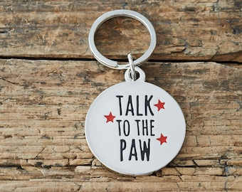 Talk To The Paw dog tag