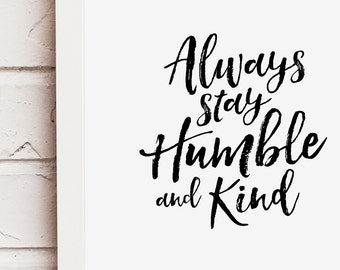 typographic quote wall art print, brush lettering, life lesson print, stay humble and kind wall art, black & white wall art, song lyric art
