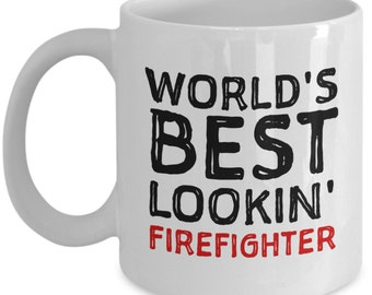 Coffee Mug Gifts for Firefighters - World's Best Lookin' Firefighter