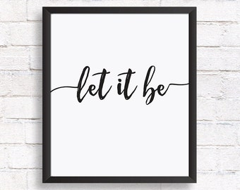 Let it be, Quote prints, Printable art, Inspirational quote printable wall art, calligraphy print, typography print, home decor, Printable