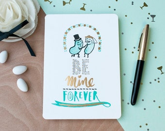 Be Mine Forever - Card for Wedding Day, Bridal Shower, Newlyweds, Engagement, Happy Couple