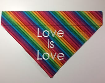 "Dog Bandana  -- Rainbow Pride Two with ""Love is Love"" embroidery"