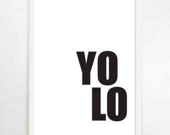 YOLO, Typography, Quote, Minimalist, Monochrome, Art Print, Poster, Wall Art, Black and White, B&W, Modern Art, Print, Art