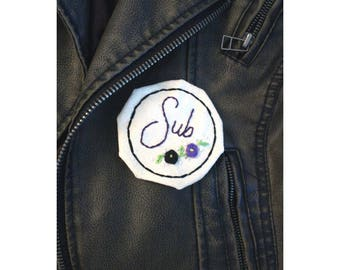 Sub Patch- Hand Embroidered Submissive Kinky Badge