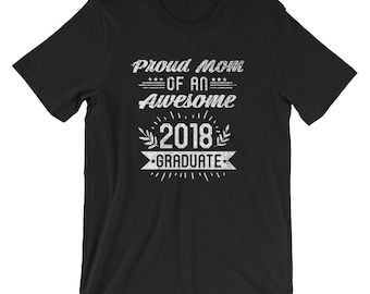 Proud Mom Of An Awesome 2018 Graduate Mother's Day T Shirt