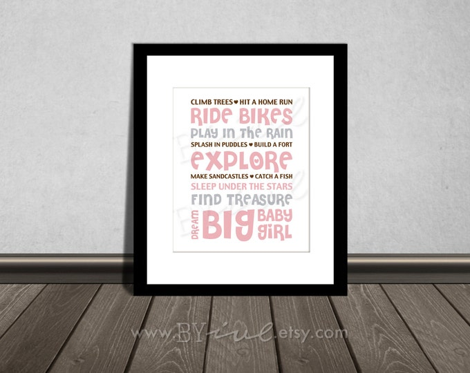Climb trees, Hit a home run, Ride bikes, Splash in puddles, Quote, Nursery printable. Pink and Gray. DIY Printable.