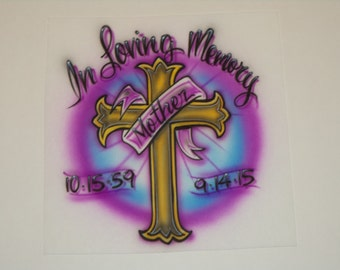 Airbrushed Shirt with In Loving Memory Cross Personalized with Name & Dates Airbrush T-Shirt