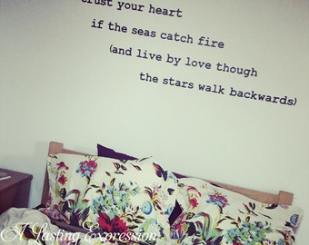 trust your heart if the seas catch fire 48x15.25 Vinyl Decal Wall Art Lettering Decals