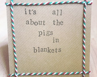 It's all about the pigs in blankets handmade Christmas card
