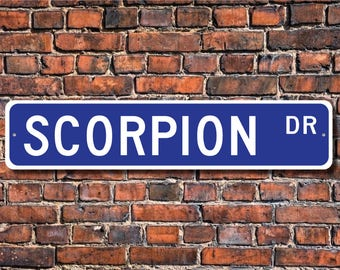 Scorpion, Scorpion Gift, Scorpion Sign, Scorpion decor, Scorpion lover, arachnid family, spider, Custom Street Sign, Quality Metal Sign